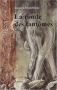 La ronde des fantômes par Jacques Mondoloni