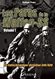 Les paras de la Waffen-SS: vol.1 (French Edition) by Franz Rüdiger (2015-12-19)