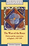 The Wars of the Roses: Politics and the Constitution in England, C.1437-1509 (Cambridge Medieval Textbooks)