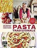 """Pasta Tradizionale – Die Originalrezepte aus ganz Italien: Das geheime Wissen der """"Pasta Grannies"""""""