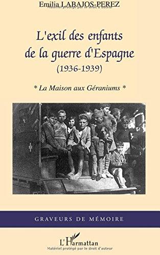 L'exil des enfants de la guerre d'Espagne: (1936-1939) - La maison aux géraniums