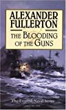 The Blooding of the Guns: The Everard Naval Series: Volume One by Fullerton, Alexander (2003) Paperback