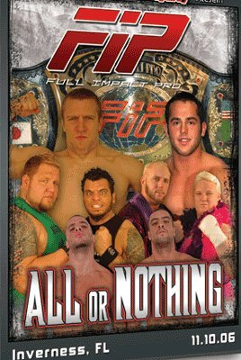 Full Impact Pro Wrestling: FIP - All or Nothing DVD