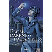 From Darkness to Darkness (Loka Legends Book 2) (English Edition)