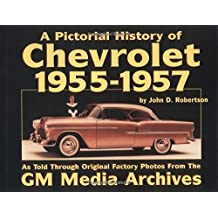 A Pictorial History of Chevrolet 1955-1957 (Pictorial History Series)