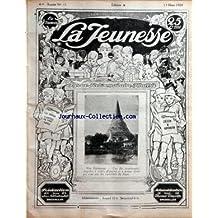 JEUNESSE (LA) [No 11] du 13/03/1924 - REVUE ILLUSTREE - LES BEAUX CONTES DE TOUS LES PAYS - JEUX ET SPORTS - BELLES IMAGES WAT PRABATOM - PAGODES AU SIAM - PROPOS DE CAREME - LE LAPIN ET LA POULE - LES TRIBUS ANTHROPOPHAGES DE L'AMAZONIE - SE FABRIQUER UNE PIPE - LES TOUT-PETITS - LE MIROIR SOMBRE - JEUX ET DEVINETTES - LES JEUX ET LES SPORTS