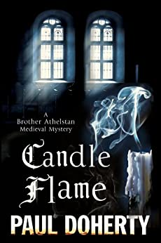 Candle Flame: A novel of Mediaeval London featuring Brother Athelstan (A Brother Athelstan Medieval Mystery Book 13) by [Doherty, Paul]