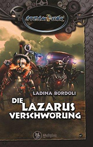 Buchseite und Rezensionen zu 'Die Lazarus Verschwörung: SteamPunk 6' von Ladina Bordoli