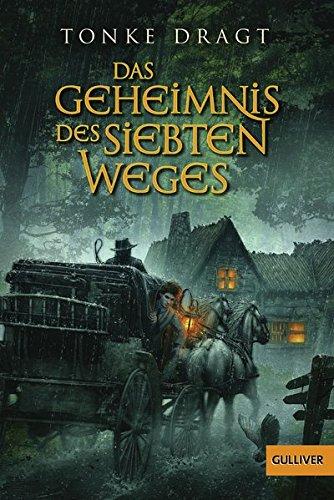 Das Geheimnis des siebten Weges: Abenteuer-Roman (Gulliver, Band 63)