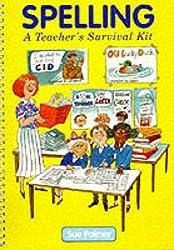 Spelling: A Teacher's Survival Kit