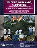 Wildfire, Wildlands, and People: Understanidng and Preparing for Wildfire in the Wildland-Urban Interface