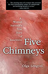 Five Chimneys: A Woman Survivor's True Story of Auschwitz