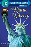 The Statue of Liberty (Step into Reading) (Step Into Reading - Level 2 - Quality)