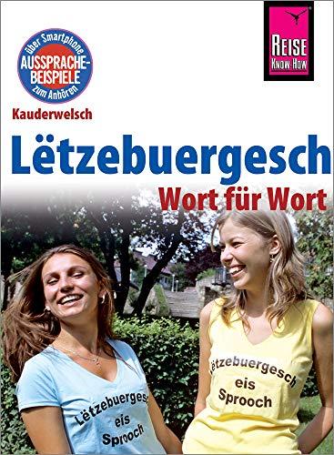 Lëtzebuergesch - Wort für Wort (für Luxemburg): Kauderwelsch-Sprachführer von Reise Know-How