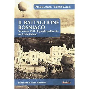 Il Battaglione Bosniaco. Settembre 1917: Il Grande Tradimento Sul Fronte Italiano