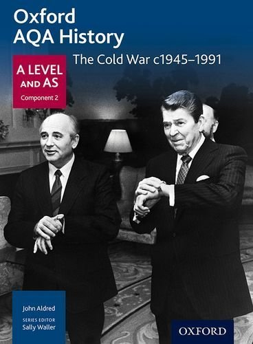 Oxford AQA History for A Level: The Cold War c1945-1991 (History a Level for Aqa) by John Aldred (2015-11-01)