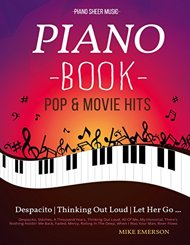 16 Pop & Movies Mega Hits You Should Play On The Piano: Piano Music - Piano Books - Piano Sheet Music - Keyboard Piano Book - Music Piano - Sheet Music ... - The Piano Book - Solos (English Edition)