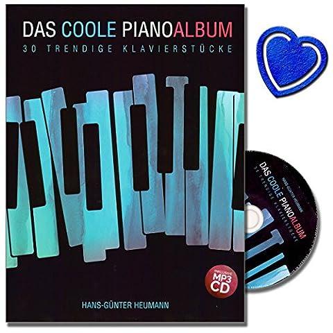 Das coole Pianoalbum 30 trendige Klavierstücke - 30 leichte bis mittelschwere Originalstücke und Bearbeitungen aus den Musikstilen Pop/Rock, Minimal Music und New Age mit CD und herzförmiger Notenklammer
