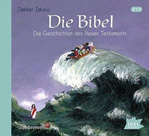 Die Bibel: Die Geschichten des Neuen Testaments