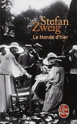 Le monde d'hier : Souvenirs d'un européen de Stefan Zweig (1 novembre 1996) Poche
