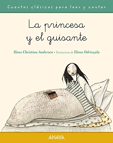 La princesa y el guisante (Primeros Lectores (1-5 Años) - Cuentos Clásicos Para Leer Y Contar) por Hans Christian Andersen