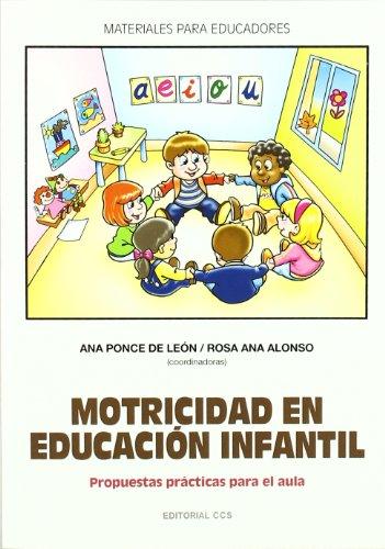 Motricidad en Educación Infantil: Propuestas prácticas para el aula (Materiales para educadores)