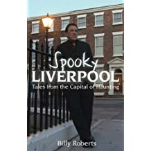 Spooky Liverpool: Tales from the Capital of Haunting