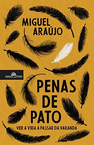 Penas de pato (Portuguese Edition) por Miguel Araújo