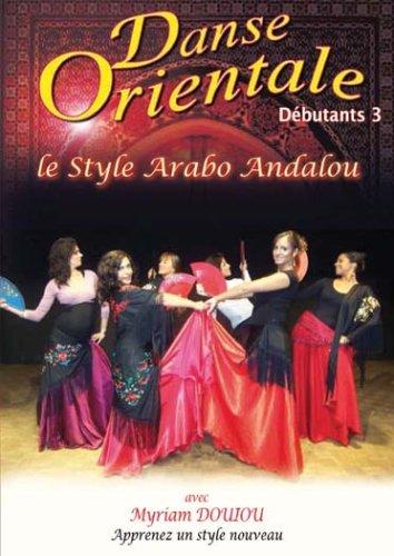 Bild von Danse orientale débutants, vol. 3 - style arabo-andalou [FR Import]