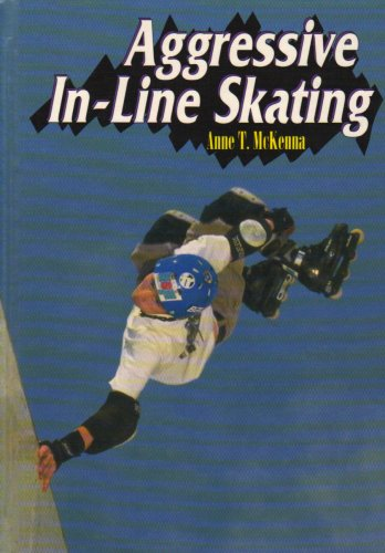 Aggressive In-Line Skating (Extreme Sports) por Anne McKenna