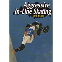Aggressive In-Line Skating (Extreme Sports)
