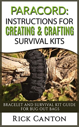 Paracord: Instructions For Creating and Crafting Survival Kits: Bracelet and Survival Kit Guide For Bug Out Bags (Survival Guide) (English Edition)