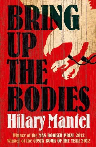 Bring up the Bodies by Hilary Mantel (2012-07-30)