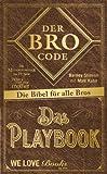 Der Bro Code - Das Playbook: Die Bibel für alle Bros - Barney Stinson