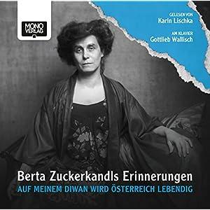 Auf meinem Diwan wird Österreich lebendig: Berta Zuckerkandls Erinnerungen