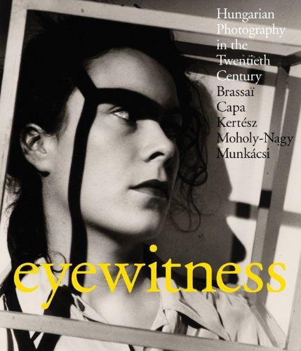 Eyewitness : brassa , capa, kert sz, moholy-nagy, ...