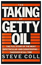 The Taking of Getty Oil: The Full Story of the Most Spectacular and Catastrophic Takeover of All Time