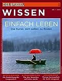 SPIEGEL WISSEN 1/2013: Einfach leben