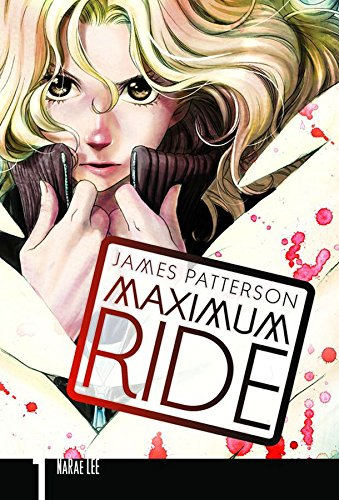 MAXIMUM RIDE: THE MANGA, VOL. 1 (Maximum Ride (Yen Press))