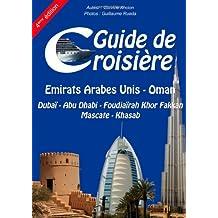 Guide de croisière - Dubaï - Abu Dhabi - Foudjaïrah Khor Fakkan - Mascate - Khasab