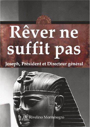 Téléchargement Rêver ne suffit pas. Joseph, Président et Directeur général. epub, pdf
