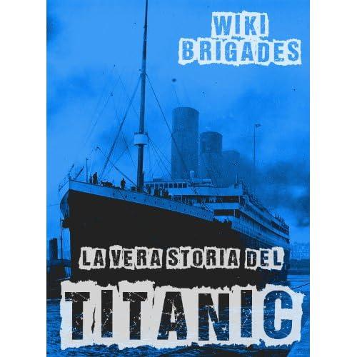 La Vera Storia Del Titanic (Fuori Collana Vol. 12)