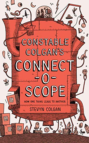 Constable Colgan's Connectoscope: How One Thing Leads to Another (English Edition)