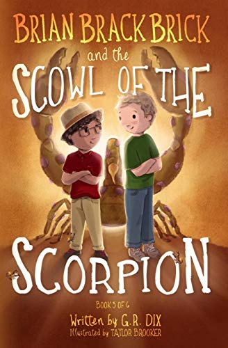 Brian Brackbrick and the Scowl of the Scorpion (Who is Mr. Sparker? Book 3, Band 3)