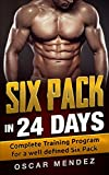 Six Pack in 24 days: Complete Training Program for a well defined Six Pack