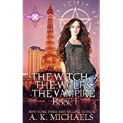 The Witch, The Wolf and The Vampire, Book 1: A Thrilling Paranormal Romance (The Witch The Wolf And The Vampire) (English Edition)