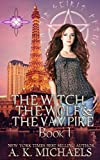 The Witch, The Wolf and The Vampire by A K Michaels