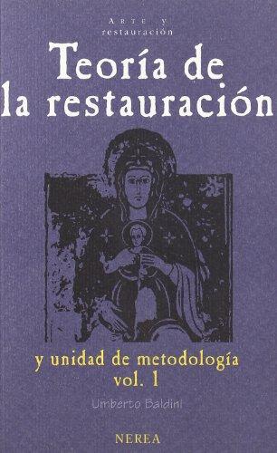 Teoría de la restauración. Vol.1 (Arte y Restauración)