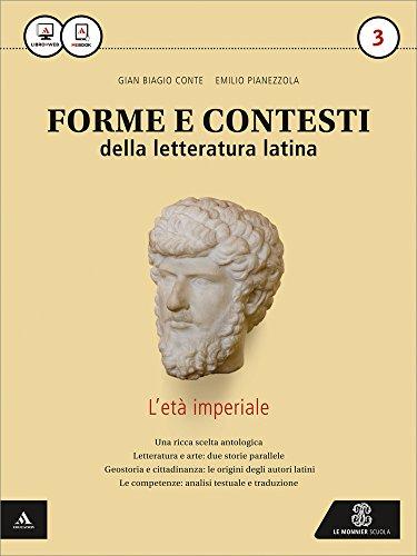 Forme e contesti della letteratura latina. Per i Licei e gli Ist. magistrali. Con e-book. Con espansione online: 3