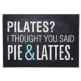 Ib Laursen Metallschild Pilates ? I thougt you said Pie...